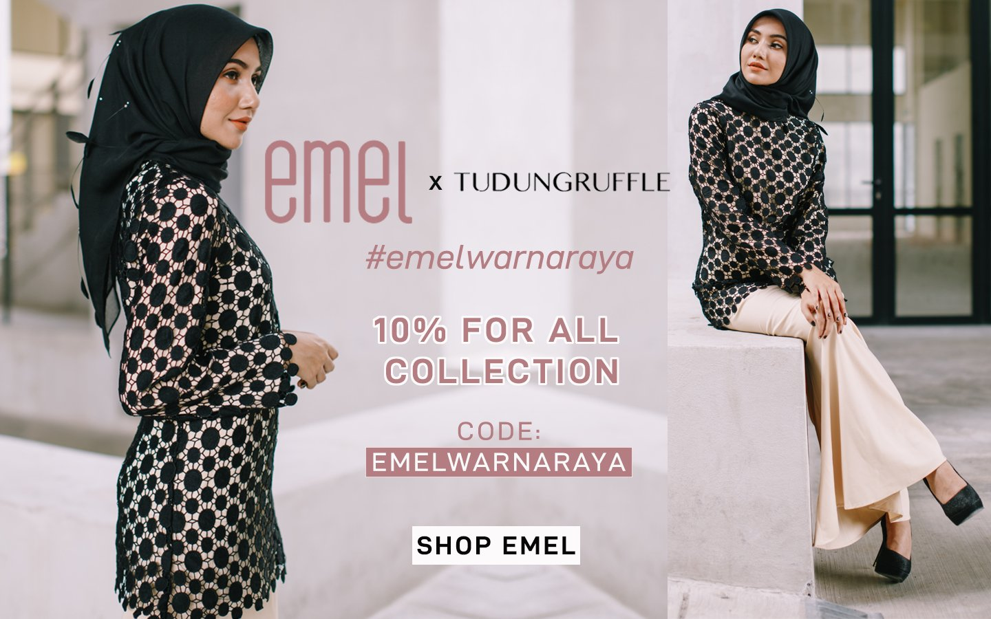 USE CODE FOR 10% OFF FOR ALL EMEL WARNA RAYA COLLECTION