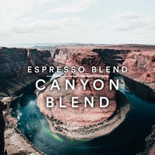 Load image into Gallery viewer, Canyon Blend - Espresso Blend