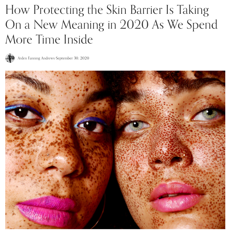 How Protecting the Skin Barrier Is Taking On a New Meaning in 2020 As We Spend More Time Inside