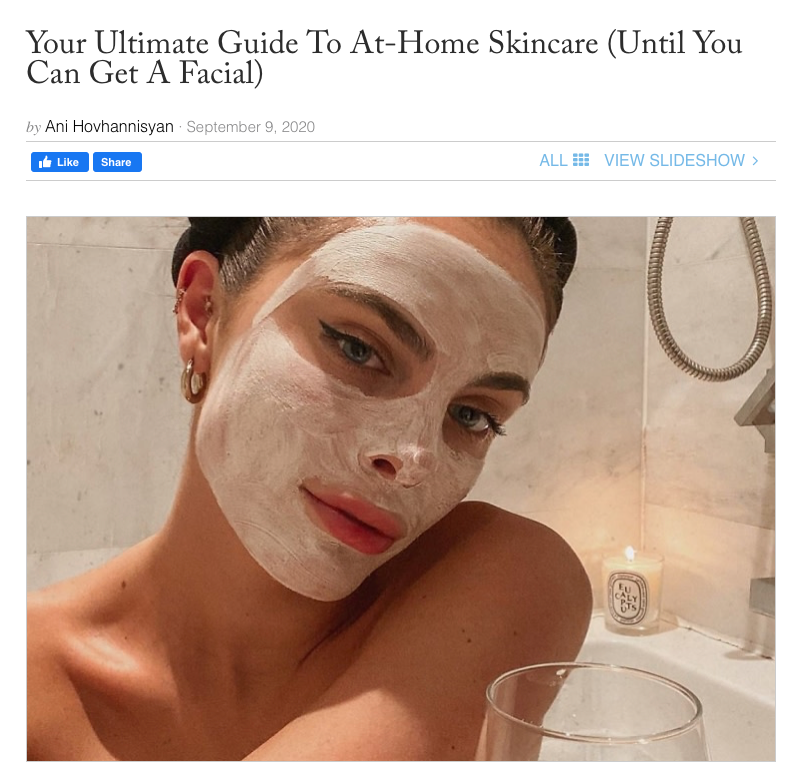 Your Ultimate Guide To At-Home Skincare (Until You Can Get A Facial)