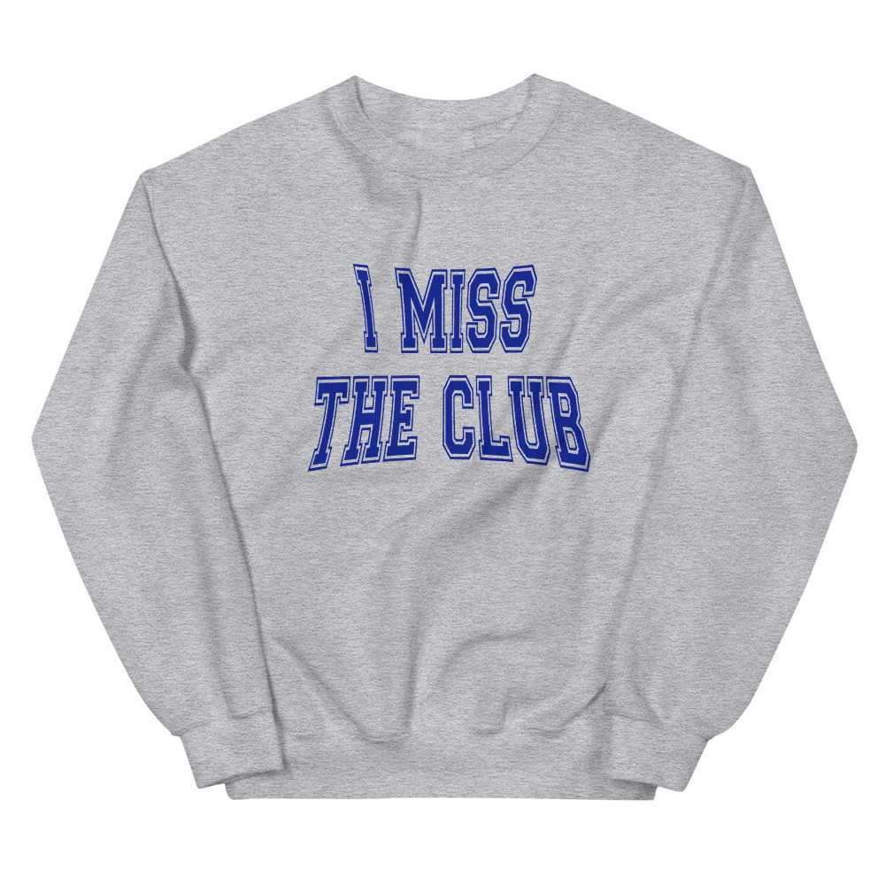 I MISS THE CLUB®