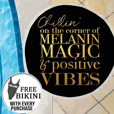 CHILLIN ON THE CORNER OF MELANIN MAGIC & POSITIVE VIBES with FREE BIKINI