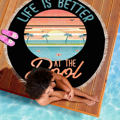 LIFE IS BETTER AT THE POOL BEACH/PICNIC BLANKET