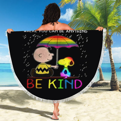 IN A WORLD WHERE YOU CAN BE ANYTHING BE KIND BEACH/PICNIC BLANKET