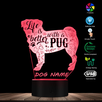CUSTOM LIFE IS BETTER WITH A PUG 3D LED NIGHT LIGHT