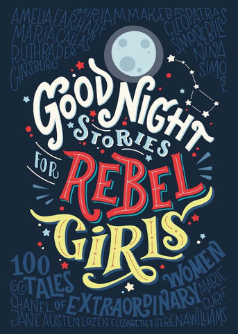 Goodnight Stories for Rebel Girls - 8 Empowering Books with Strong Female Characters