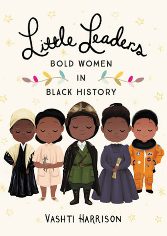 Little Leaders: Bold Women in Black History - 8 Empowering Books with Strong Female Characters on Prosperity Candle Blog