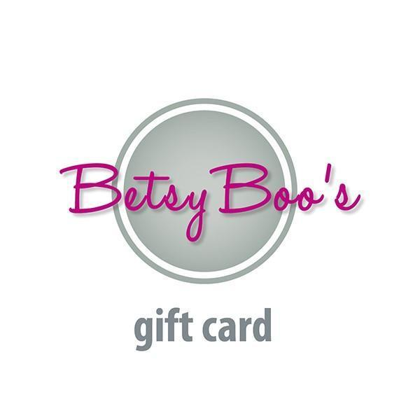 Gift Card $25.00 Betsy Boo's Gift Card