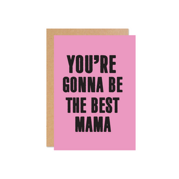You're Going To be The Best Mama Card