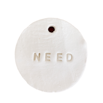 'Need' Clay Tag