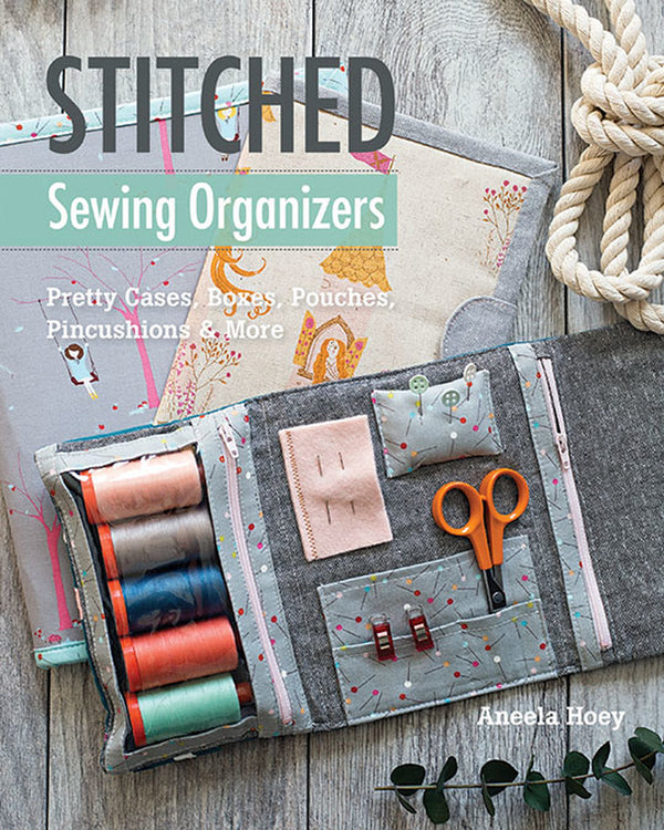 Stitched Sewing Organizers by Aneela Hoey