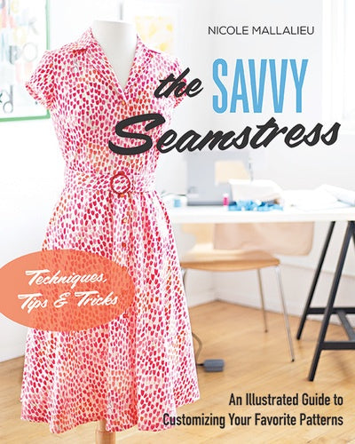 The Savvy Seamstress by Nicole Mallalieu