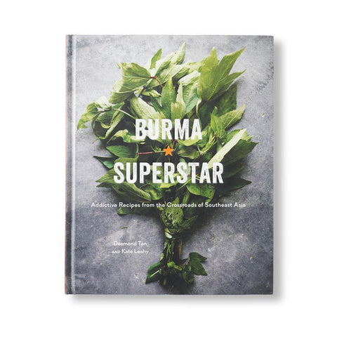 Burma Superstar Burmese Cookbook by Desmond Tan and Kate Leahy
