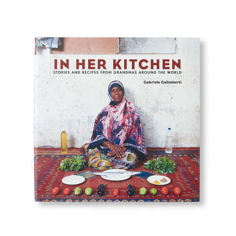 In Her Kitchen Cookbook by Gabriele Galimberti