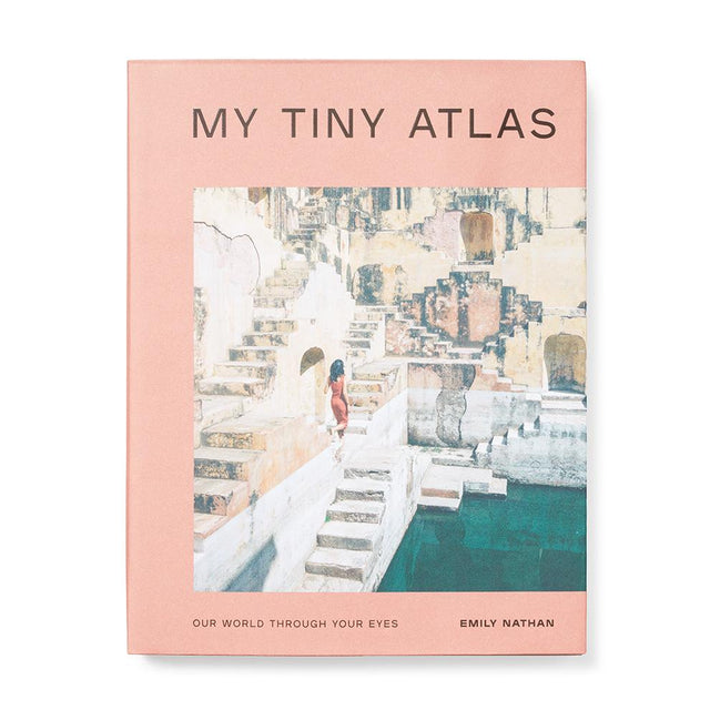 My Tiny Atlas - Our World Through Your Eyes Books Ten Speed Press