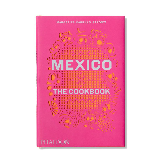 Mexico: The Cookbook Books Phaidon