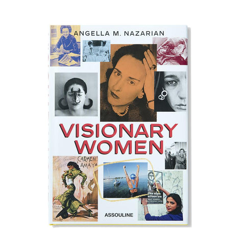 Visionary Women Coffee Table Book by Angella Nazarian