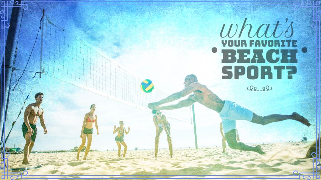 What's your favorite Beach Sport?