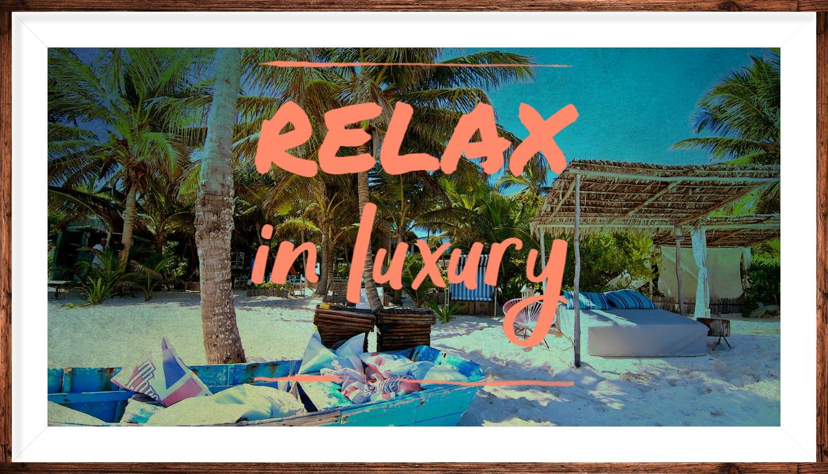How to Relax in Luxury?