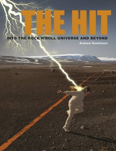 The Hit: Into the Rock'n'Roll Universe and Beyond