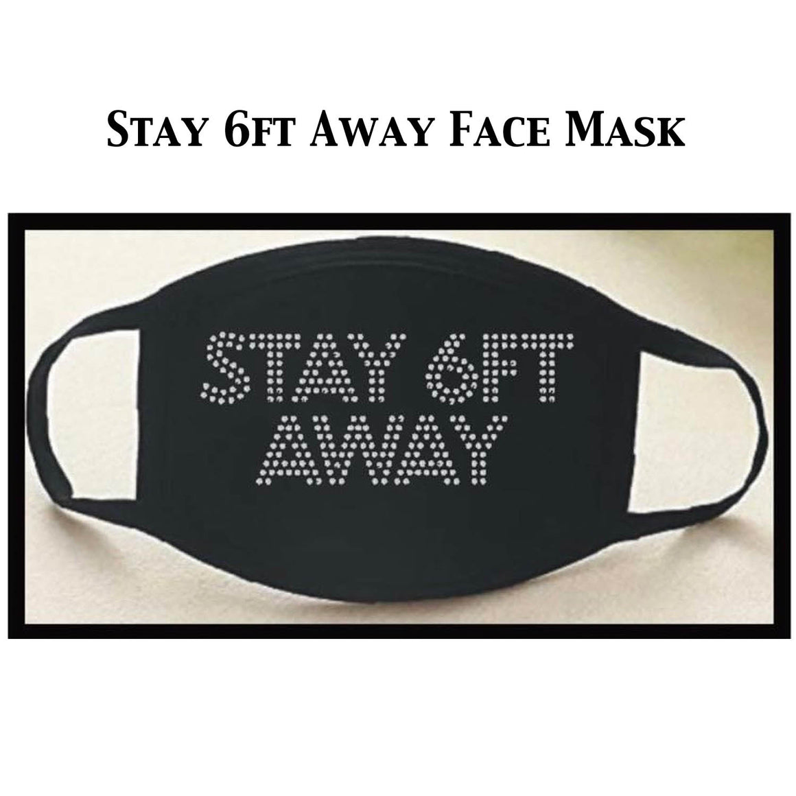 SIX FEET AWAY MASK
