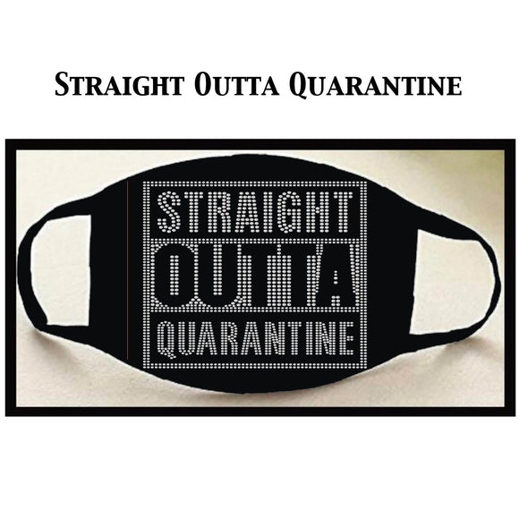 Straight Outta Quarantine Face Mask