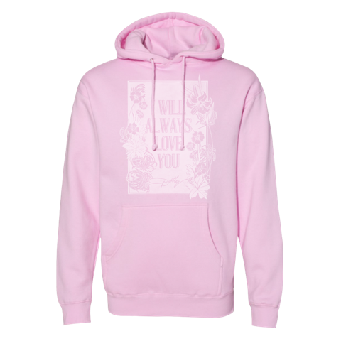I WILL ALWAYS LOVE YOU PINK HOODED PULLOVER