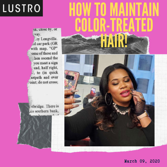 How To Maintain Color-Treated Hair: Tips & Tricks For The One Who Loves BOLD Color | Lustro Hair: 100% Virgin & Remy Hair Extensions