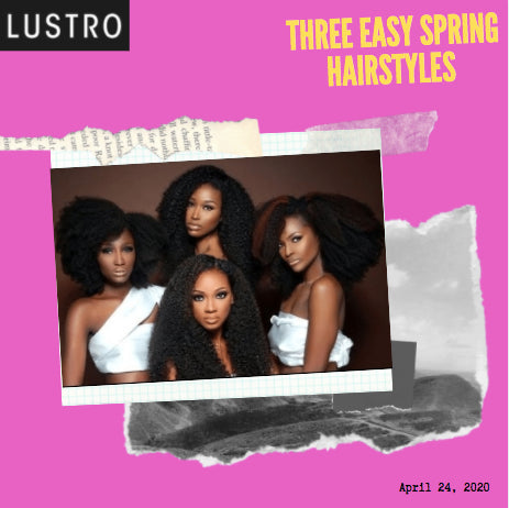 Three Easy Spring Hairstyles | Lustro Hair: 100% Virgin & Remy Hair Extensions