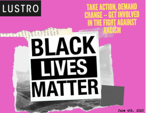 Take Action, Demand Change -- Get Involved In The Fight Against Racism | Lustro Hair: 100% Virgin & Remy Hair Extensions