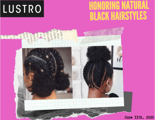 Honoring Natural Black Hairstyles | Lustro Hair: 100% Virgin & Remy Hair Extensions