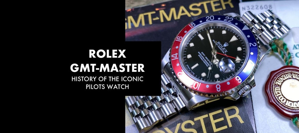 ROLEX GMT MASTER: A Quick History of the Iconic Pilots Watch | Swiss Watch Trader