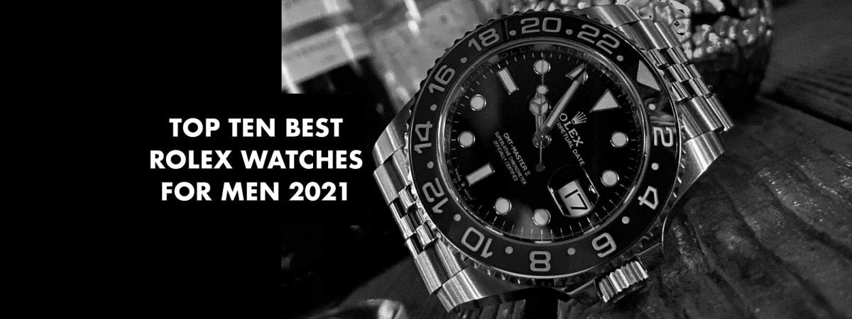 The Ten Best Rolex Watches For Men 2021 | Swiss Watch Trader