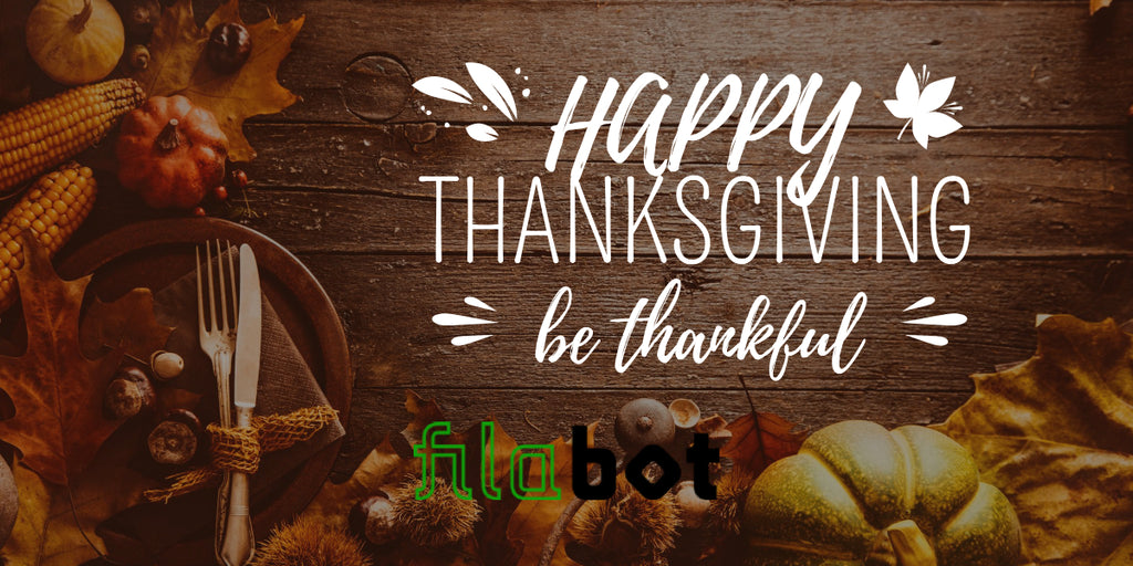 Happy Thanksgiving from Filabot!