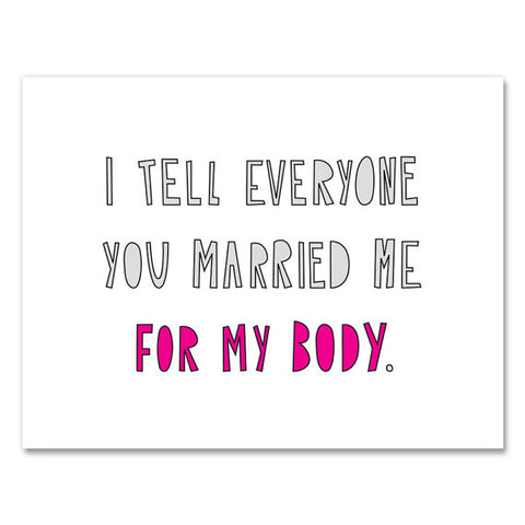 Married Me for My Body Card