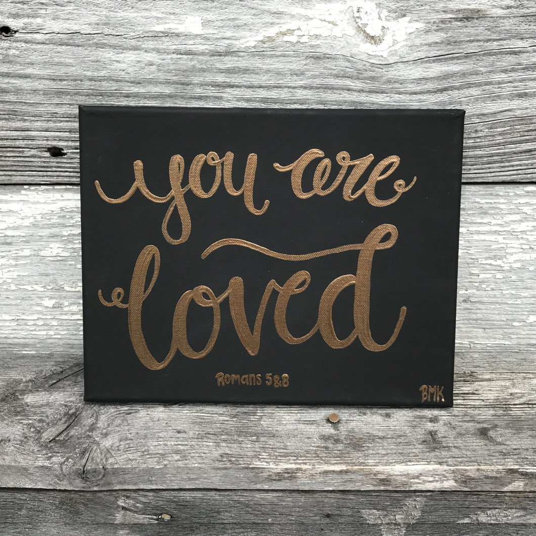 You are loved - Romans 5:8, 8x10 Canvas