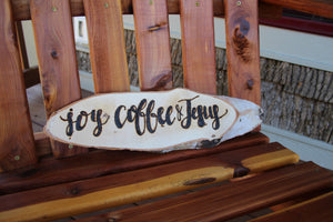 Joy Coffee & Jesus - Wood Art