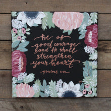 Load image into Gallery viewer, Be of Good Courage - Psalm 31:24, 10x10 Canvas