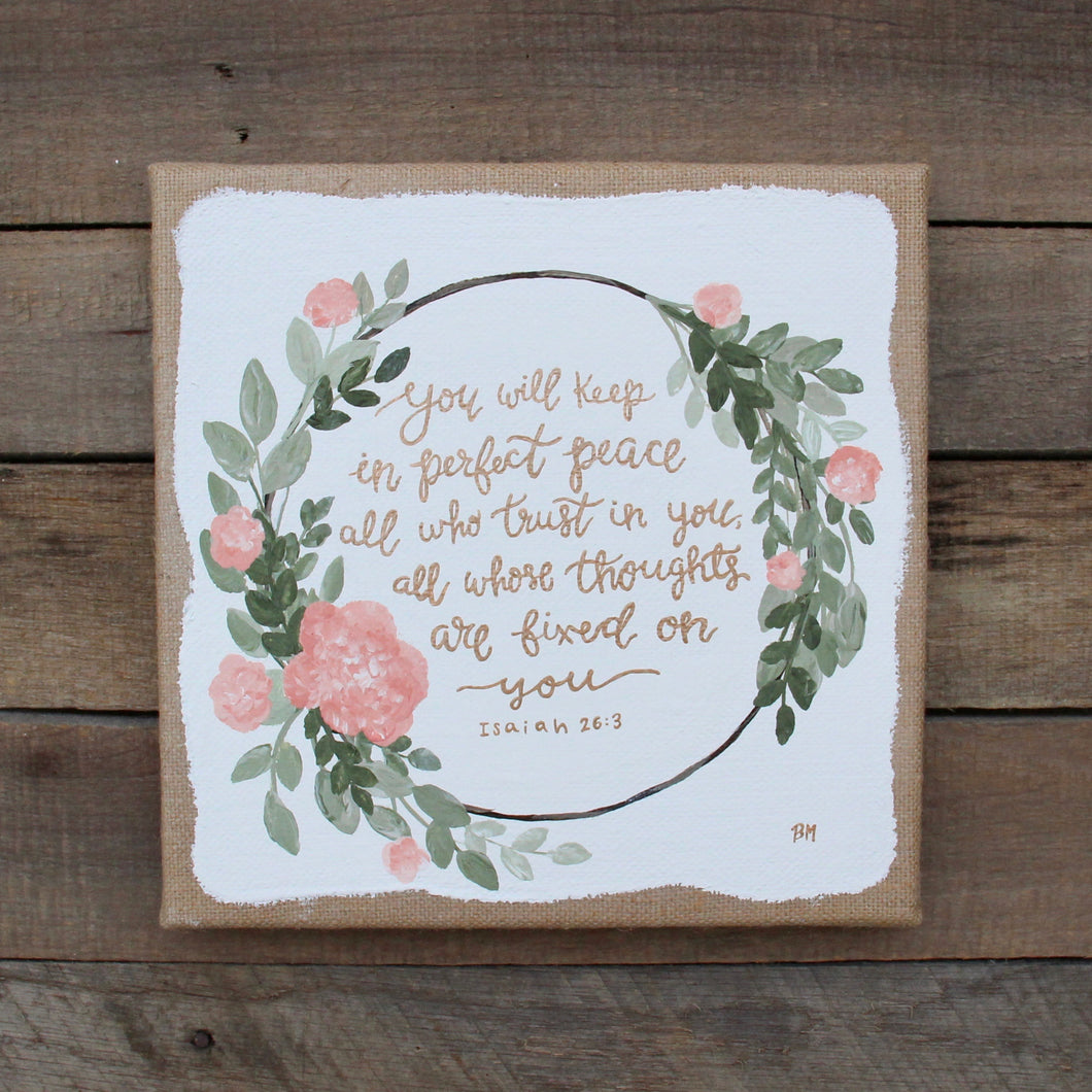 Perfect Peace - Isaiah 26:3, 10x10 Burlap Canvas