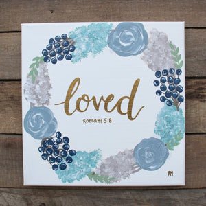Loved - Romans 5:8, 10x10 Canvas