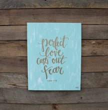 Load image into Gallery viewer, Perfect Love - 1 John 4:18, 11x14 Canvas