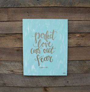 Perfect Love - 1 John 4:18, 11x14 Canvas