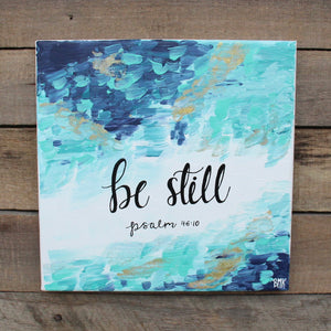 Be Still - Psalm 46:10, 10x10 Canvas