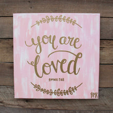 Load image into Gallery viewer, You are Loved - Romans 5 & 8, 12x12 Canvas
