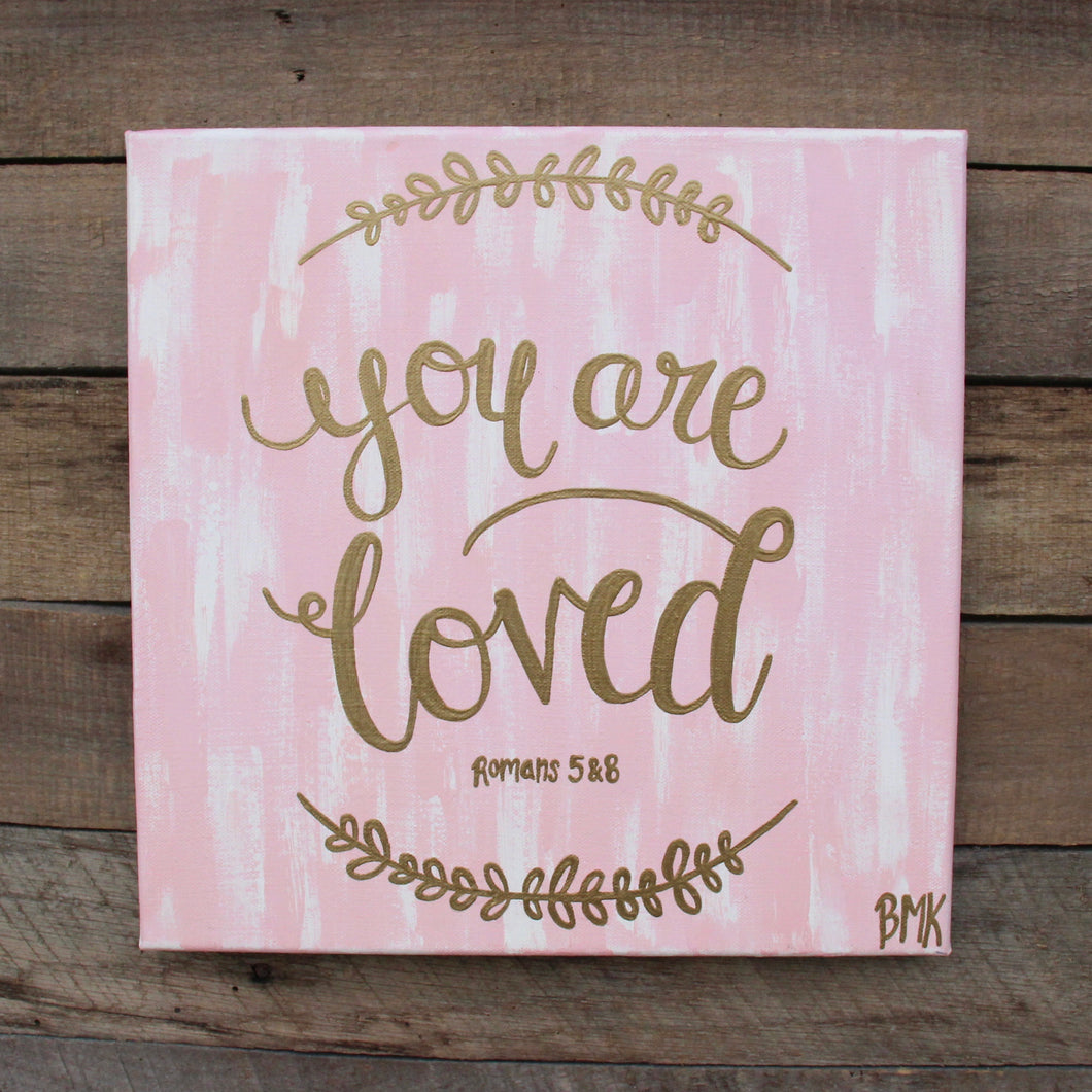 You are Loved - Romans 5 & 8, 12x12 Canvas