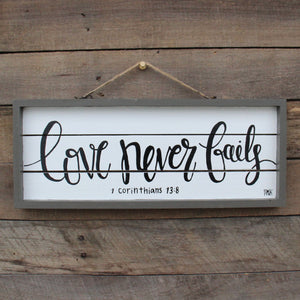 Love Never Fails - 1 Corinthians 13:8, 6x16 Wood Sign