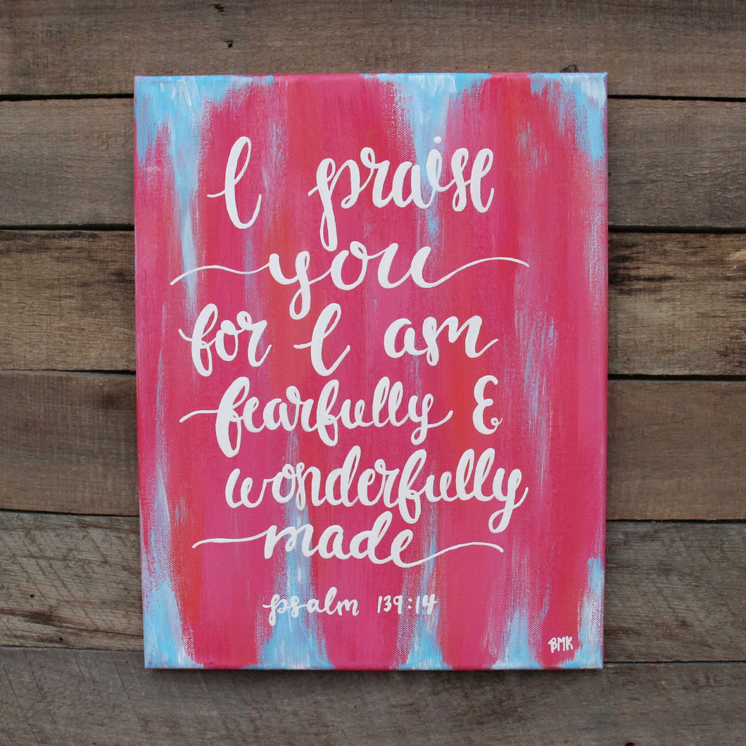 Fearfully & Wonderfully Made - Psalm 139:14, 11x14 Canvas