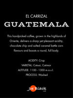 Guatemala El Carrizal Speciality Collection Joe Black