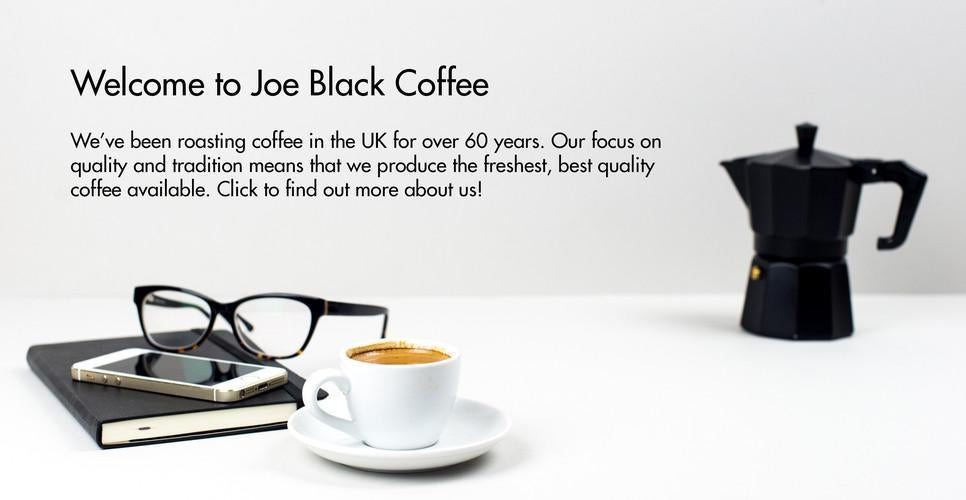Try our joe black traditional collection coffees