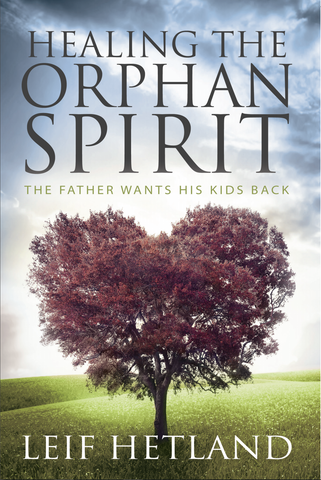 Healing the Orphan Spirit 2nd Edition